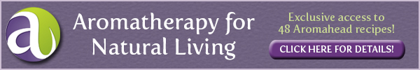 Aromtherapy for Natural Living - Aromahead's Most Popular Online Class! - Click Here for More Details!
