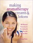 Cover of Making Aromatherapy Creams & Lotions