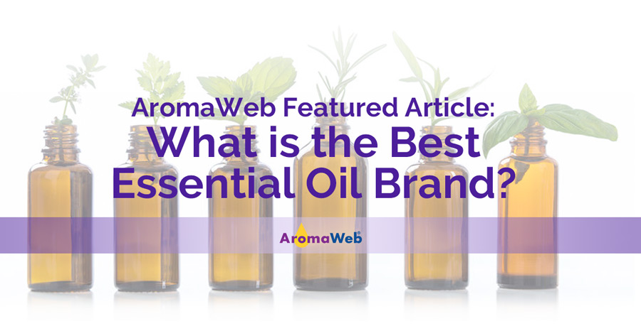 What is the Best Essential Oil Brand? | AromaWeb