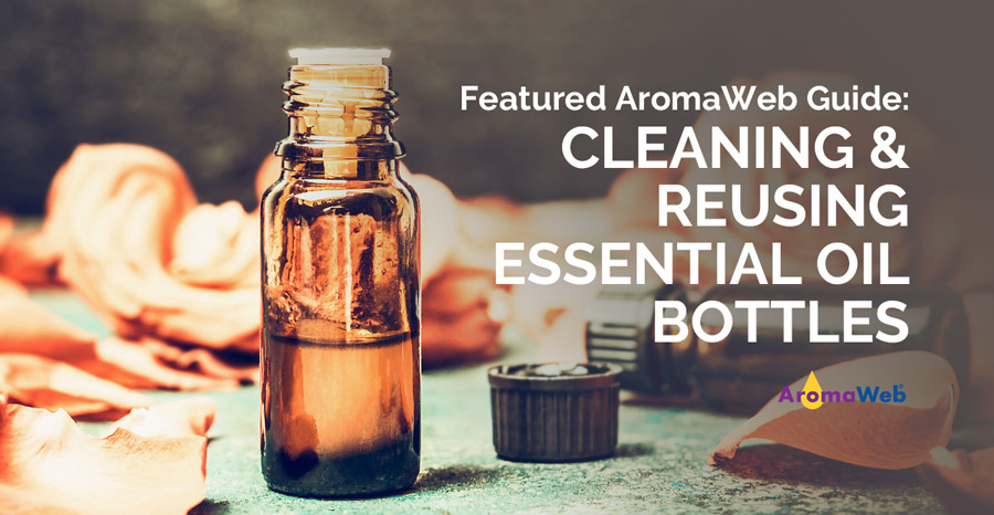 Cleaning and Reusing Essential Oil Bottles | AromaWeb
