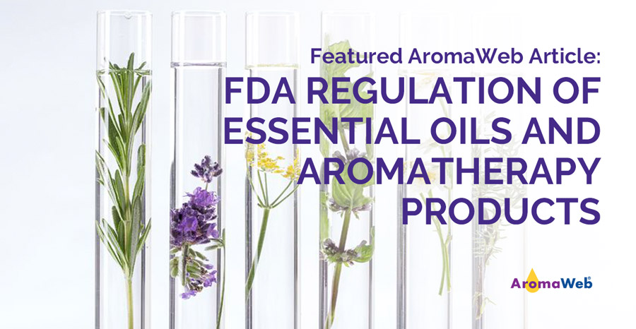 FDA Regulations for Essential Oils and Aromatherapy Products | AromaWeb