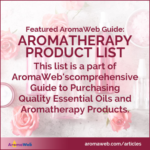 This comprehensive aromatherapy product list is a part of AromaWeb's comprehensive Guide to Purchasing Quality Essential Oils and Aromatherapy Products.