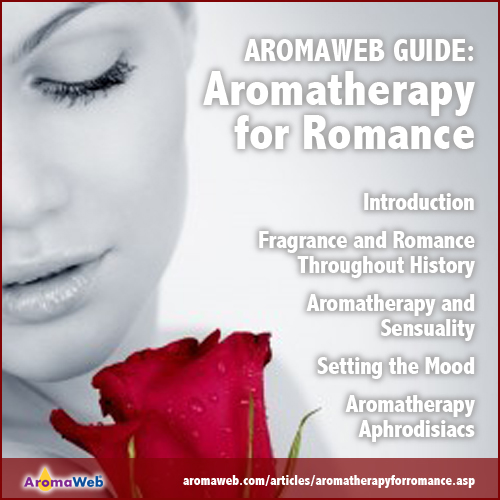 AromaWeb Guide to Aromatherapy for Romance