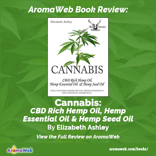 Cannabis: CBD Rich Hemp Oil, Hemp Essential Oil and Hemp Seed Oil by Elizabeth Ashley
