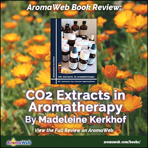 CO2 Extracts in Aromatherapy Book by Madeleine Kerkhof