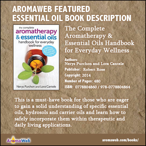 Complete Aromatherapy & Essential Oils Handbook for Everyday Wellness