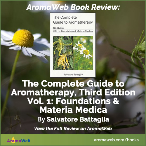 The Complete Guide to Aromatherapy Third Edition Volume 1 by Salvatore Battaglia