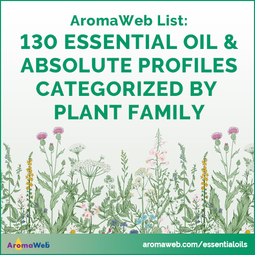 List of 130 Essential Oil Profiles (Monographs) Categorized by Plant Family