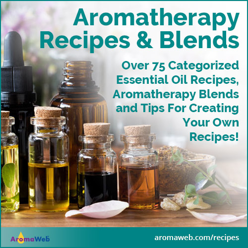 Aromatherapy and Essential Oil Recipes and Blends