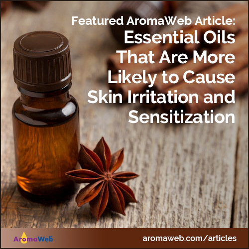 List of Essential Oils that Are Higher Risk for Causing Skin Sensitization and Irritation