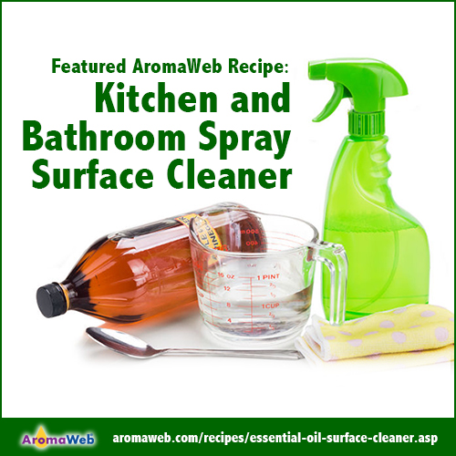 Natural Kitchen And Bathroom Surface Cleaner Recipe Using Essential Oils Aromaweb