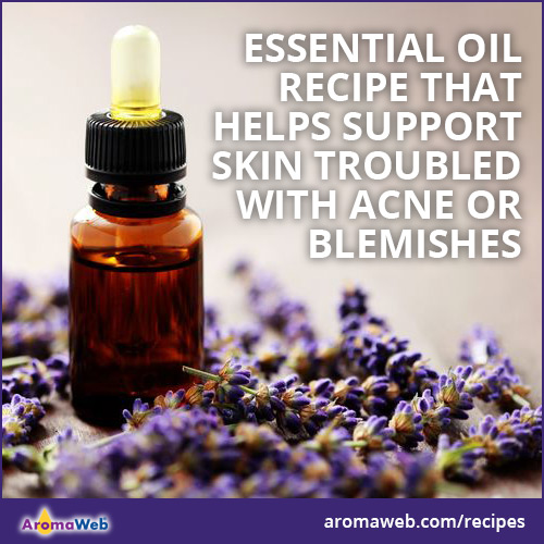Essential Oil Blend That Supports Skin Troubled with Acne or Blemishes