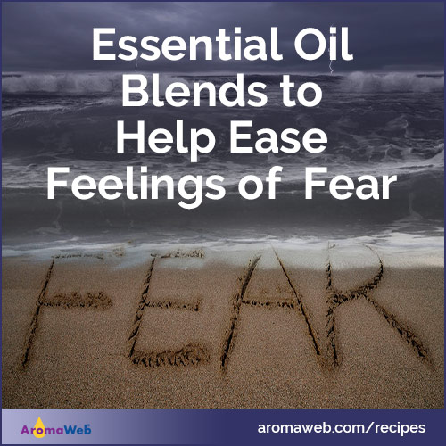 Essential Oil Blends to Help Ease Feelings of Fear