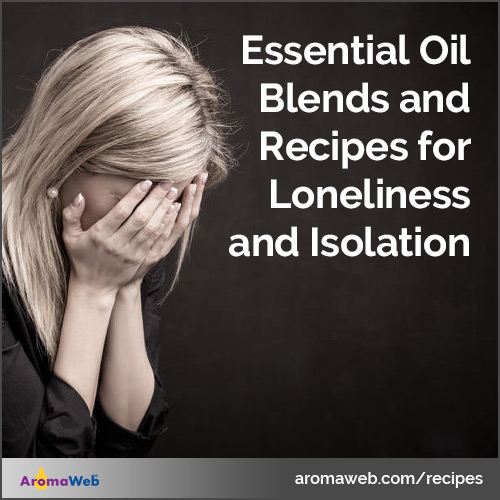 Essential Oil Blends and Recipes for Loneliness and Isolation