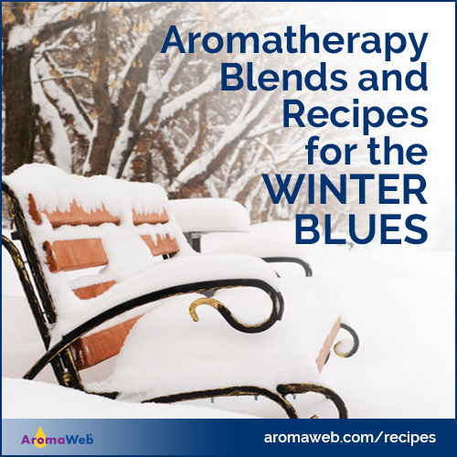 Aromatherapy Recipes and Blends for the Winter Blues