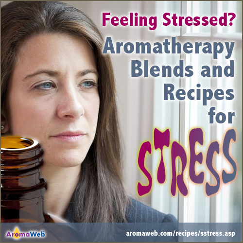 Essential Oils and Recipes for Stress Relief