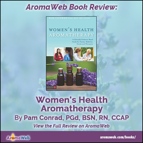 Women's Health Aromatherapy by Pam Conrad, PGd, BSN, RN, CCAP